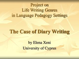 Project on Life Writing Genres in Language Pedagogy Settings The Case of Diary Writing
