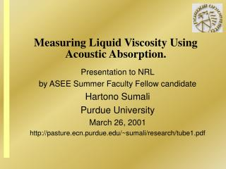 Measuring Liquid Viscosity Using Acoustic Absorption.