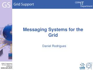 Messaging Systems for the Grid