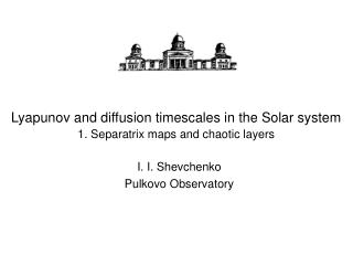 Lyapunov and diffusion timescales in the Solar system 1. Separatrix maps and chaotic layers