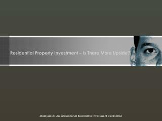 Residential Property Investment – Is There More Upside?