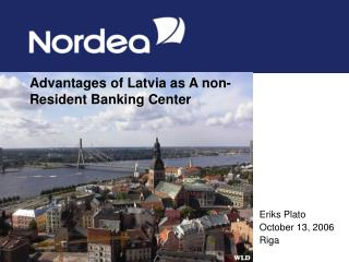 Advantages of Latvia as A non-Resident Banking Center