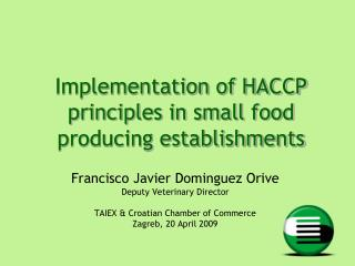 Implementation of HACCP principles in small food producing establishments