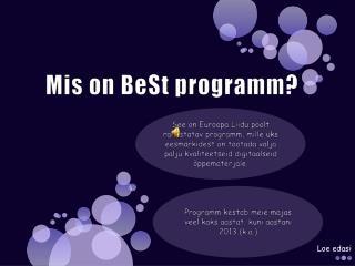 Mis on  BeSt  programm?