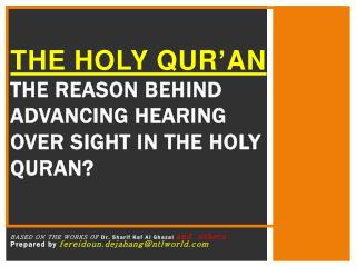 THE HOLY QUR'AN  the reason behind advancing hearing over sight in the Holy Quran?