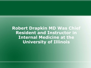 Robert Drapkin MD Was Chief Resident and Instructor in Inter