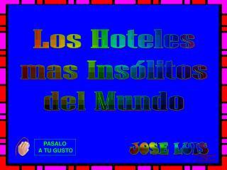 Los Hoteles mas Insólitos del Mundo