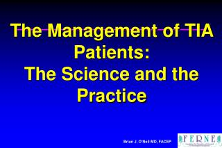 The Management of TIA Patients:  The Science and the Practice