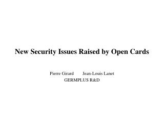 New Security Issues Raised by Open Cards