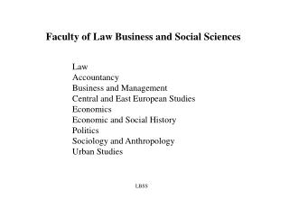 Faculty of Law Business and Social Sciences
