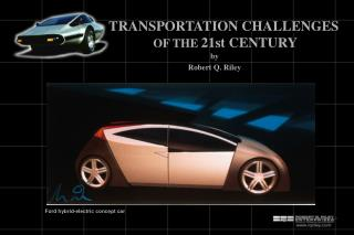 TRANSPORTATION CHALLENGES  OF THE  21st CENTURY