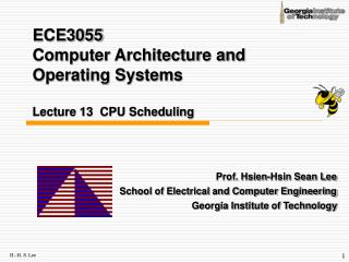 ECE3055  Computer Architecture and Operating Systems Lecture 13  CPU Scheduling