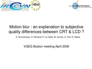 Motion blur : an explanation to subjective quality differences between CRT & LCD ?