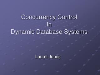 Concurrency Control In Dynamic Database Systems