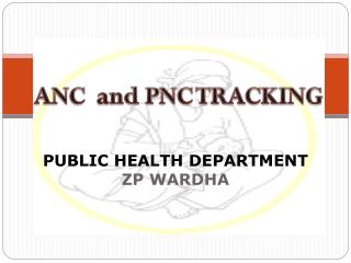 ANC  and PNC TRACKING