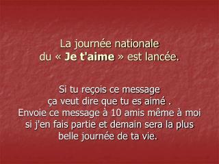 La journée nationale du «  Je t'aime  » est lancée.