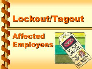 Lockout/Tagout Affected  Employees