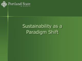 Sustainability as a  Paradigm Shift