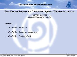 Web Weather Request and Distribution System (WebWerdis (2006/7)) Fechner, Siegfried