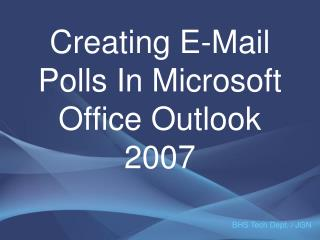 Creating E-Mail Polls In Microsoft Office Outlook 2007