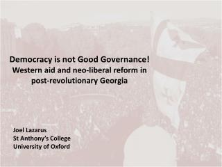 Democracy is not Good Governance! Western aid and neo-liberal reform in post-revolutionary Georgia