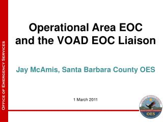 Operational Area EOC  and the VOAD EOC Liaison Jay McAmis, Santa Barbara County OES