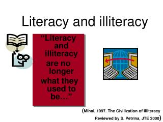 Literacy and illiteracy