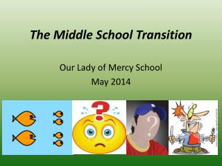 The Middle School Transition