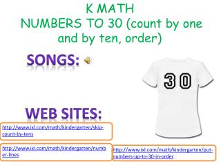 K MATH  NUMBERS TO 30 (count by one and by ten, order)