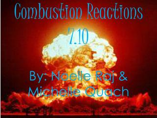 Combustion Reactions 7.10