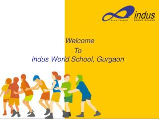 Welcome  To  Indus World School, Gurgaon