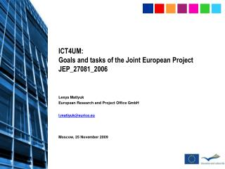 ICT4UM:  Goals and tasks of the Joint European Project JEP_27081_2006
