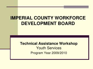 Technical Assistance Workshop Youth Services Program Year 2009/2010