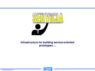 Infrastructure for building service-oriented prototypes ...