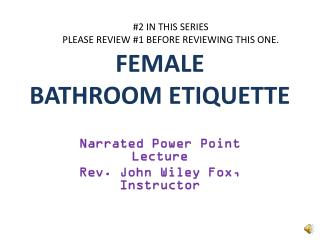 FEMALE  BATHROOM ETIQUETTE