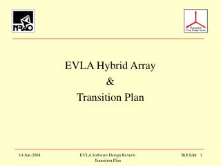 EVLA Hybrid Array & Transition Plan