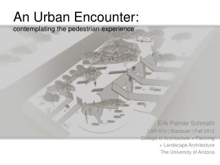 An Urban Encounter: contemplating the pedestrian experience
