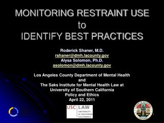 MONITORING RESTRAINT USE to  IDENTIFY BEST PRACTICES