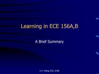 Learning in ECE 156A,B