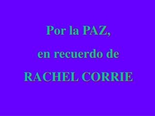 Dedicado a Rachel Corrie