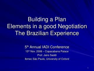 Building a Plan Elements in a good Negotiation The Brazilian Experience