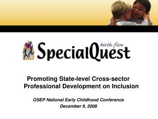 Promoting State-level Cross-sector Professional Development on Inclusion  OSEP National Early Childhood Conference   Dec