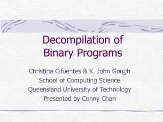 Decompilation of  Binary Programs