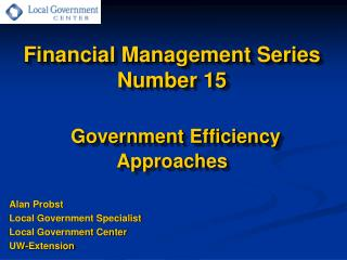 Financial Management Series  Number 15 Government Efficiency Approaches
