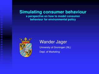 Wander Jager University of Groningen (NL) Dept. of Marketing