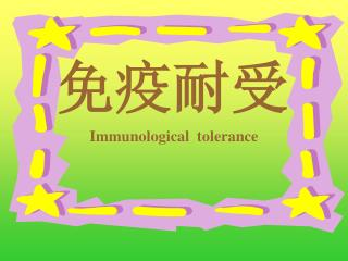 Immunological  tolerance