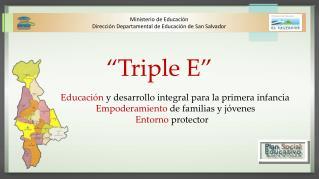 """""""Triple E"""" Educación  y desarrollo integral para la primera infancia"""