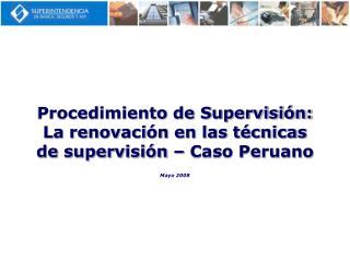 Procedimiento de Supervisión: La renovación en las técnicas de supervisión – Caso Peruano