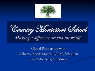 Country Montessori School  Making a difference around the world