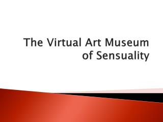 The Virtual Art Museum of Sensuality
